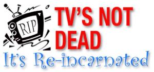tvs not dead